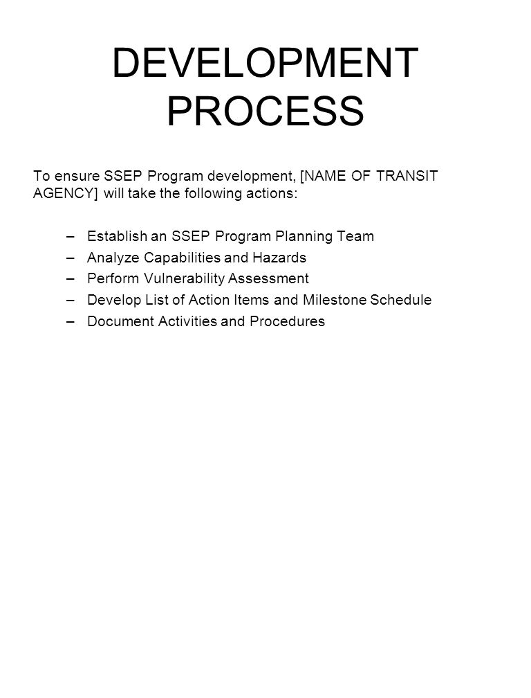 DEVELOPMENT PROCESS To ensure SSEP Program development, [NAME OF TRANSIT AGENCY] will take the following actions: